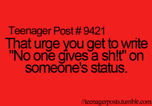 Teen Quotes Teenage Love On Twitter : ... funny, quotes, relatable, status, teen, teenager post, teens, twitter