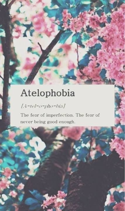 atelophobia, fear, life quotes and love