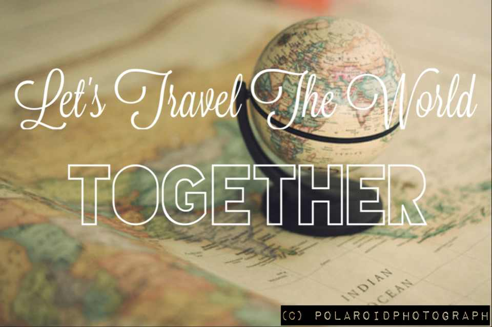 Quotes About Friends Who Travel Together : Couple travel quotes quotesgram