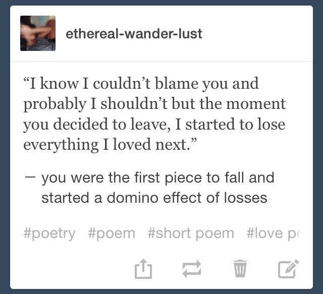 come back, domino, happiness, i miss you, life, loss, lost, love, love quotes, poem, poetry, quotes, reality, teenager, the one that got away, tumblr, youth, tumblr poem