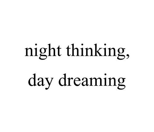 Black And White Day Dreaming Grunge Love Lovely Night Quote Quotes Saying Thinking Tumblr Words