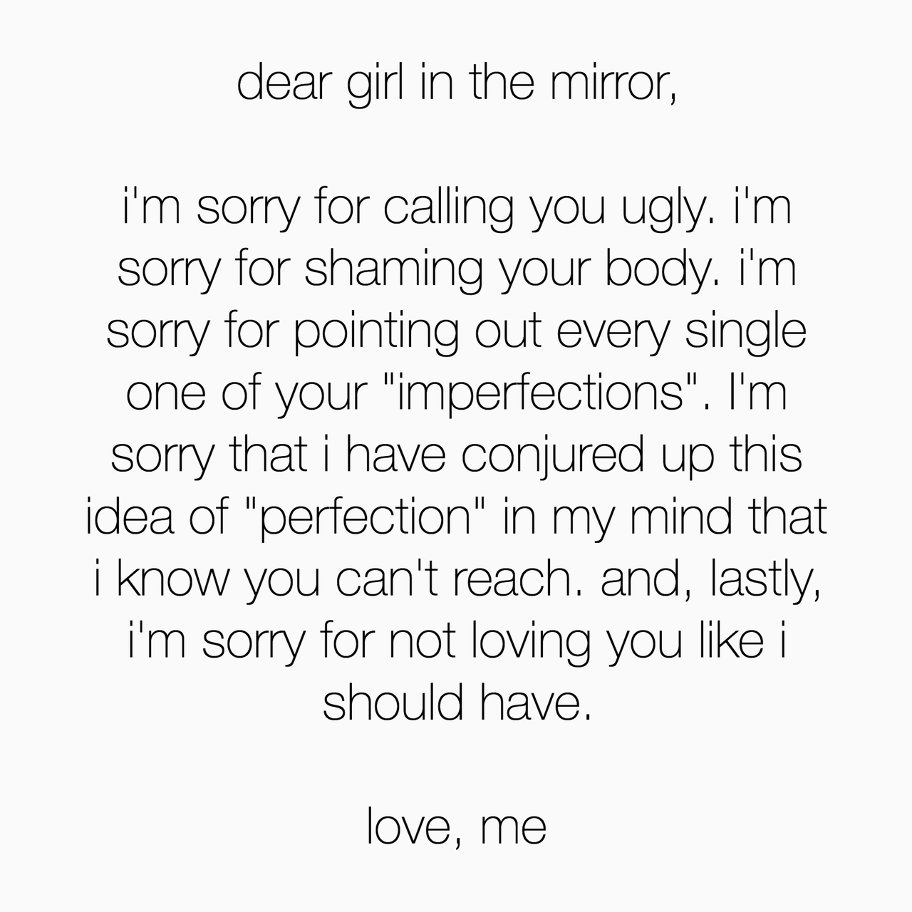amazing, beautiful, body, body image, girl, imperfect, love, love yourself, me, mirror, perfect, quotes, rants, reflection, relatable, society, teenager, writing, you, perfect imperfections