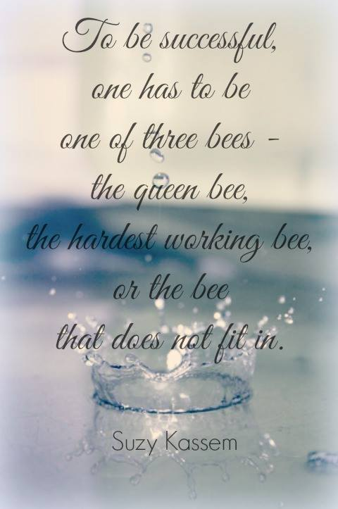 bees, life quotes, success quotes and suzy kassem poetry quotes