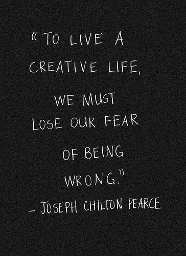 afraid, chilton, creative, fear, free, freedom, joseph, life, live, loer, lose, lovable, love, messages, pearce, quotes, sad, say, scary, true, wonderful, wrong