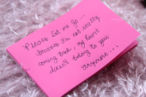alone, boy, boyfriend, broken, forget, girl, girlfriend, im not coming back, let go, letting go, love, myself, note, notes, photography, pink, pink note, quote, quotes, single, you