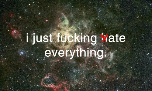 ate, everything, fucking, funny, galaxy, hate, just, lol, stars, text