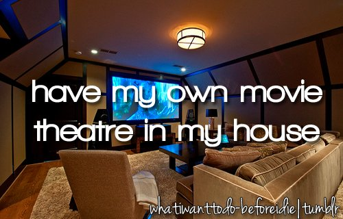 before i die, bieberczech, bucket list, cinema, dream, dream list, film, home theatre, movie, theatre