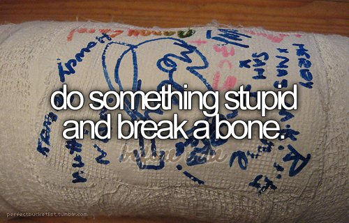 before i die, breake, done (:, haha, stupid