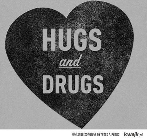 black, blue, cute, drugs, funny things, heart, text, love, hugs & drugs, hugs, kwejk, quotes, hugs and drugs