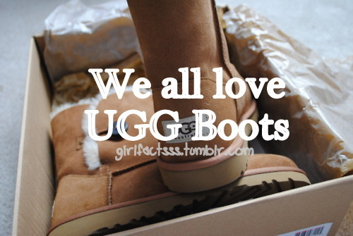 boots, fact, fashion, girlfactsss, girls, love, quote, shoes, text, ugg