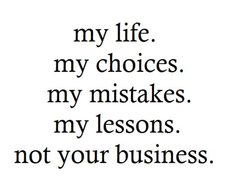 business, choices, lessons, life, mistakes, my life