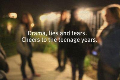 cheers, drama, fact, good times, lies, quote, tears, teenage, teenager, true