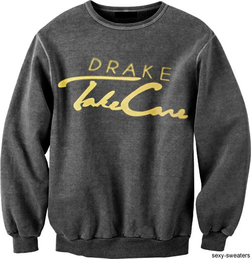 cool, crewneck, dope, drake, drake fan, fashion, fresh, sexy sweaters, swag, swagg, swagger, sweater, take care, yolo