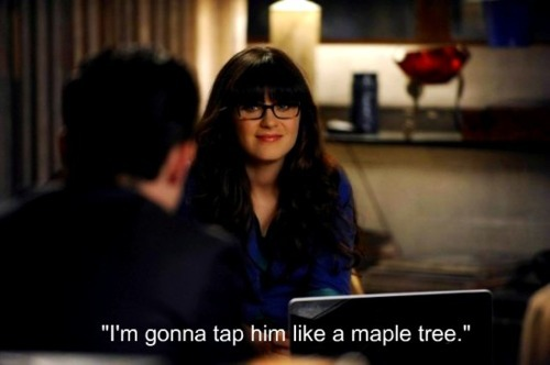 funny, girl, haha, maple, new girl, quote, tap, tree, tv show