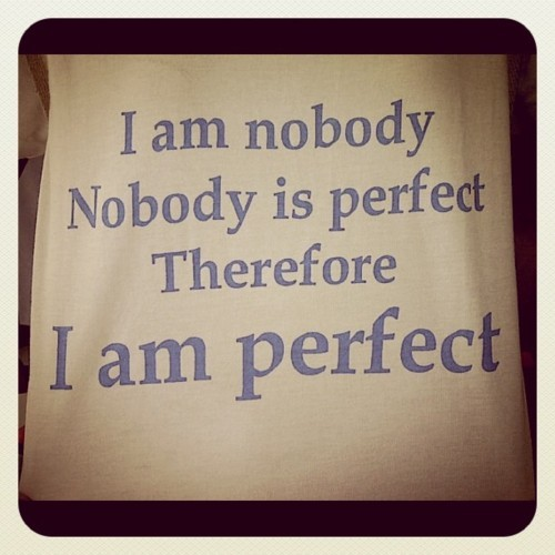 Instagram Funny Love Quotes : am, instagram, nobody, perfect, quote, quotes, text
