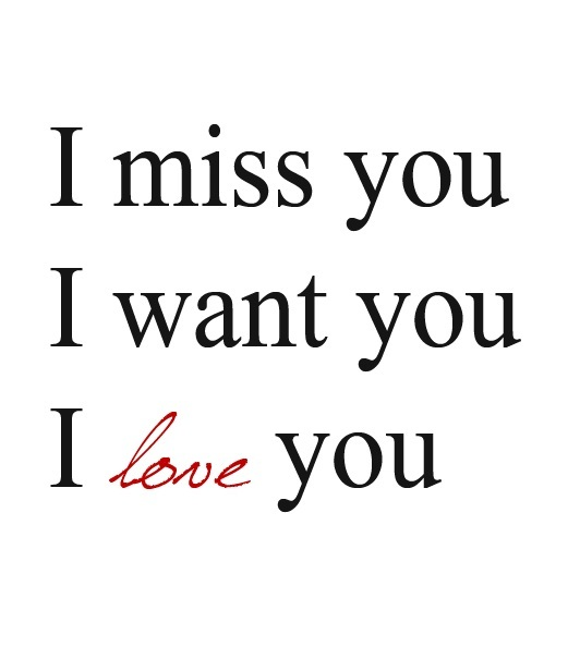 I Want You Quotes Love: I Love You, I Miss You, I Want