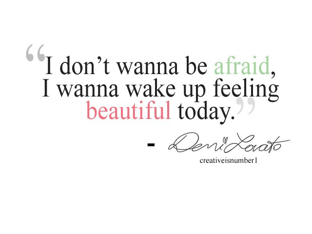 afraid, beautiful, demi lovato, feelings, text