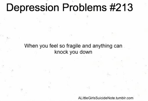 anything, depression, depression problems, down, fragile