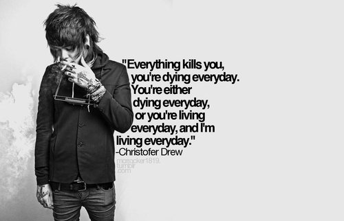 b&w, black and white, boy, chris drew, christopher drew, cigarette, dying, everyday, everythin, guy, hot, kill, living, man, music, never shout never, nevershoutnever, nevershoutnever!, nsn, quote, smoke, smoking, tattoo, tattoos, text, typography