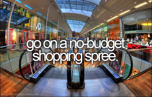 before i die, blog, bucket list, love, mall, no-budget, perfectbucketlist, shopping, shopping spree, text, typography