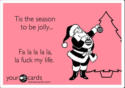 christmas, ecards, fuck my life, santa, text, tis the season