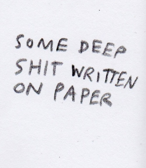 deep, funny, paper, shit, text, written