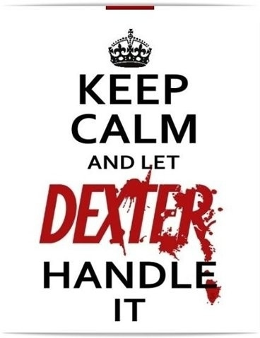 dexter, keep calm, let, text