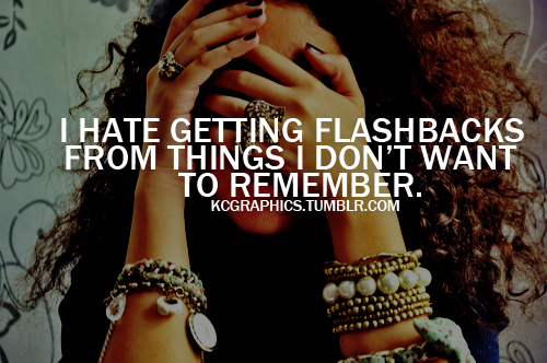 dont, flashback, from, getting, girl