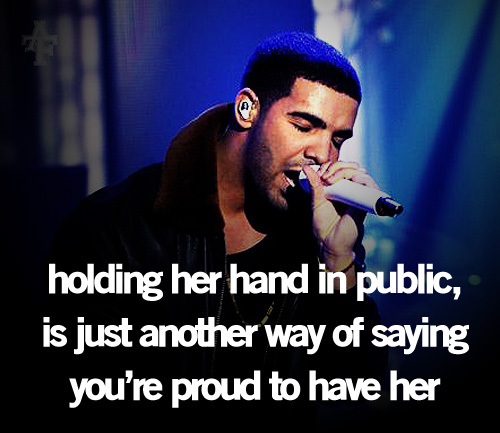 drake, love, proud, quote, relationship