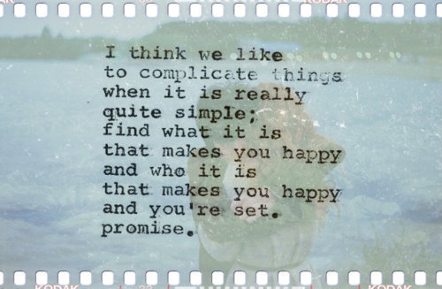 easy, happiness, lelove, life, love, photography, quote, quotes, relationships, saying, simple, text, this is true, thisistrue, word