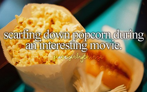 have fun, justgirlythings, love, movie, popcorn, quotes, scarfing, text, things i love