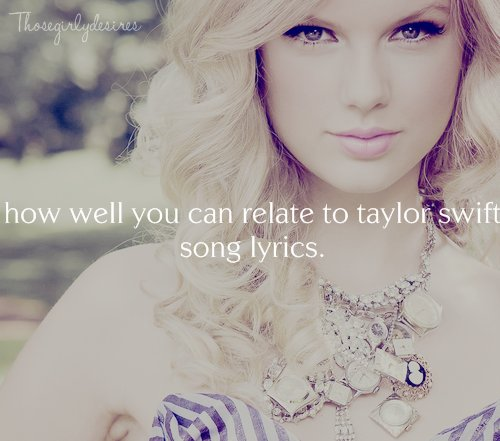 love, lyrics, relate, song, taylor swift