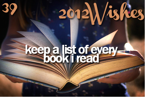 2012, 2012 2012 wishes, 2012 wishes, book, books, cool, list, want, wish, wishes