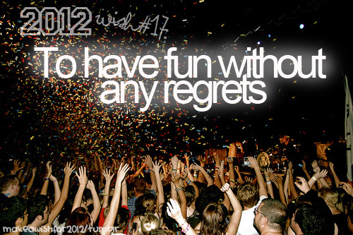 2012, 2012 wish, 2012 wishes, alcohol, boys, crazy people, dance, drikk, flower, frendship, friends, fun, get drunk, girls, love, new year, party, peace, people, pic, quote, regret, shot, shots, sun, sunrise, vodka, we found love, wish, young