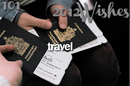2012, 2012 wishes, africa, america, canada, cute, europe, inspiration, love, new year, passport, style, travel, traveling, want, wish, wishes