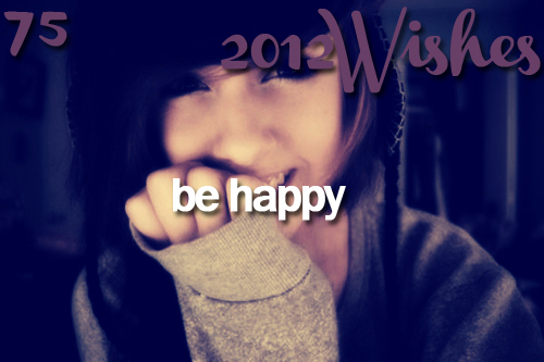2012, 2012 wishes, be happy, brunette, girl