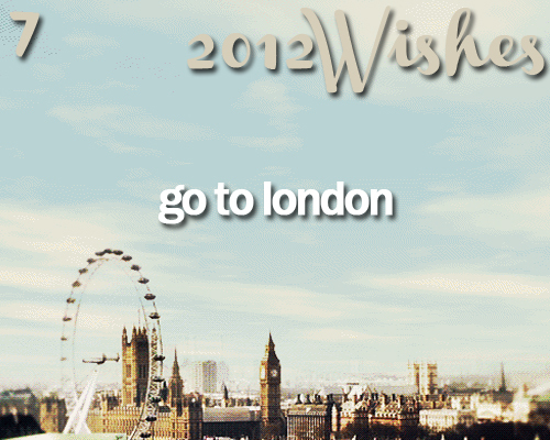 2012, 2012 wishes, big ben, britain, england, great britain, london, london baby!, london eye, summer london, wish, wishes