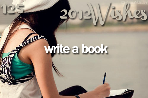 2012, 2012 wishes, book, cute, new year, novel, story, want, wish, wishes, write, writing