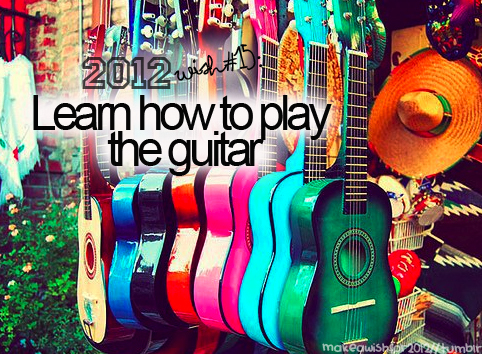 2012, 2012 wishes, cool, cute, guitar, learn play the guitar, life, nice, pink, play, typography, wish