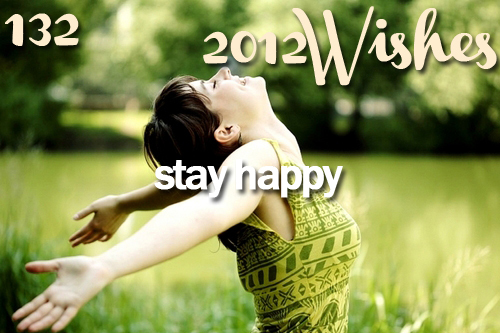 2012, 2012 wishes, cute, happy, inspiration, love, new year, stay happy, wish, wishes