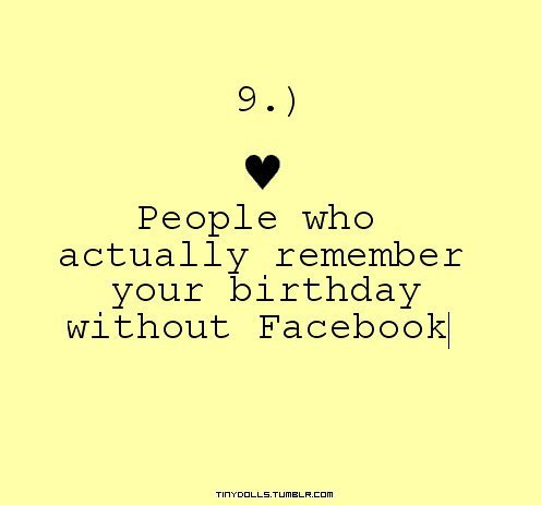 actually, best, birthday, cool, cute, facebook, remember, without, nice, you, pretty, people, firends, love