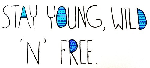 amazing, beautiful, blue, free, message, quote, text, wild, young, youth
