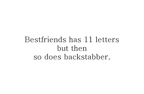 backstabber, bestfriends, letters, text, you