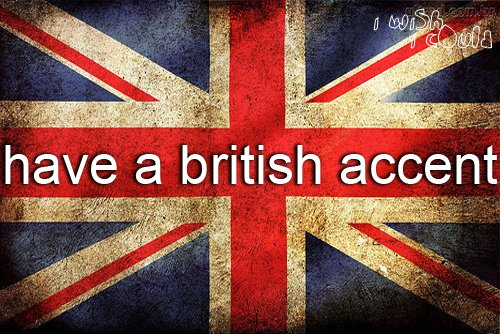british accent, quote, wish