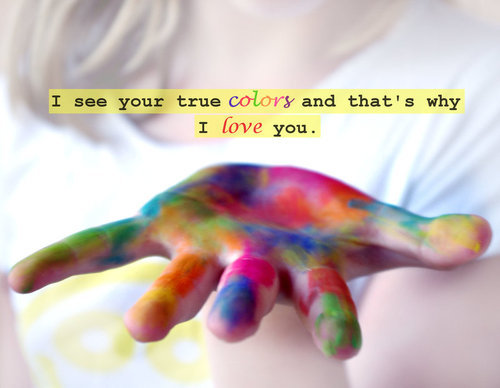 cindy lauper, colors, colours, glee, love you, quote, text, true colors