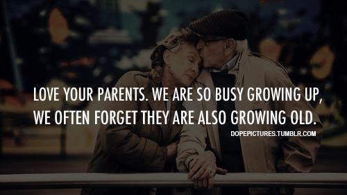 dgfdsg, growing old, growing up, love, parents