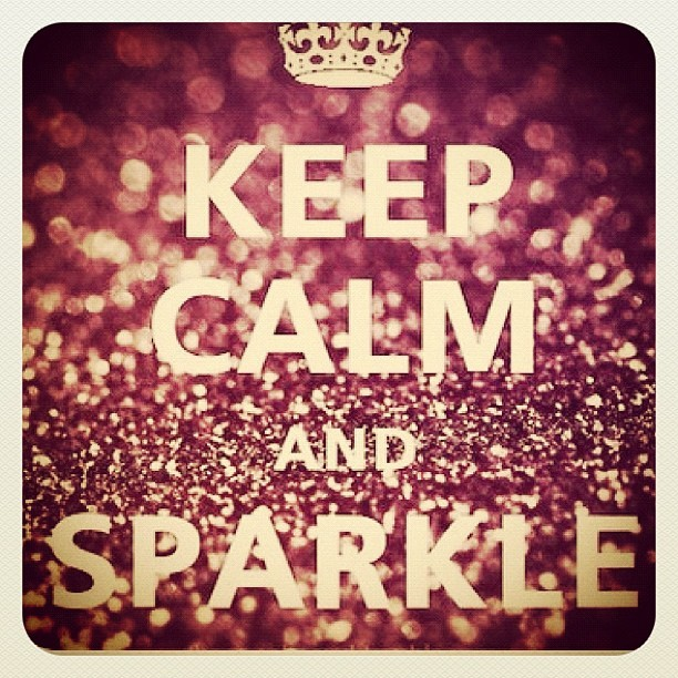 girly, keep calm, motto, sparkle
