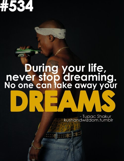 2pac, dreams, life, quotes, thug life
