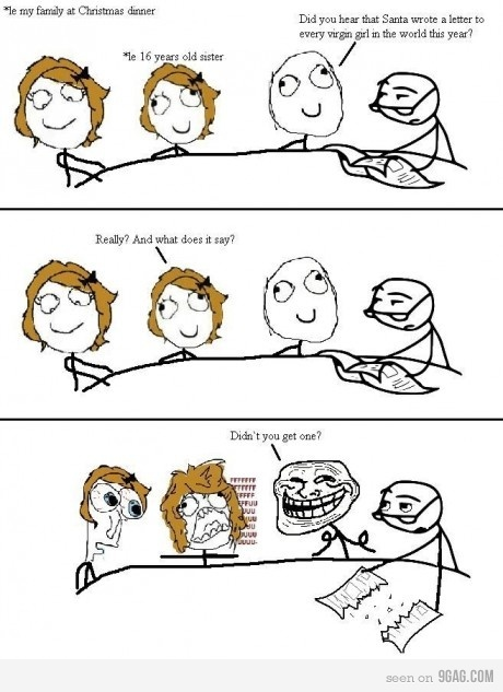 9gag, ahah, chirstmas, christmas, comic, derp, derpette, derpina, dinner, drawing, family, funny, hahaha, hahhha, lol, meme, rage, sister, troll, virgin