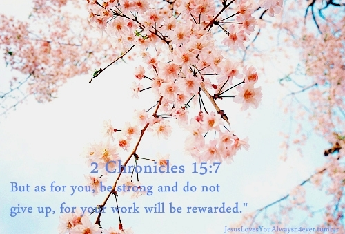 as for you, bible verse, blue, bright, calm, do not, faith, flowers, for, future, gentle, give up, glad, god, god is love, hope, jesus christ, jesus saves, live, love, peaceful, pink, quote, rewarded, sky, strong, will be, work, your